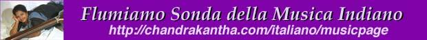 La Pagina Musica di Chandrakantha - http://www.chandrakantha.com/italiano/musicpage/